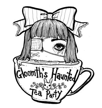GLOOMTHS HAUNTED TEA PARTY
